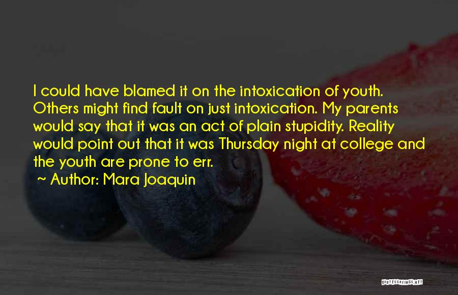 The Stupidity Of Youth Quotes By Mara Joaquin