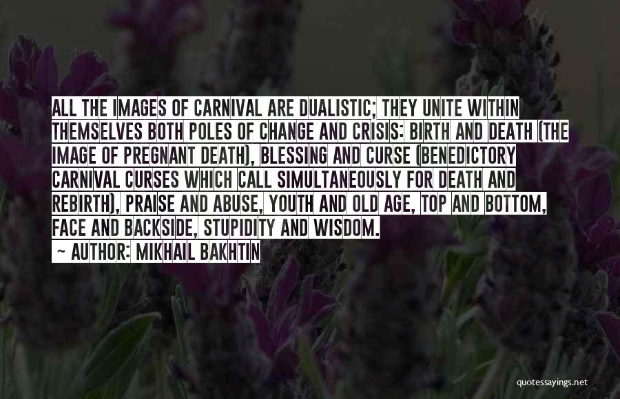 The Stupidity Of Youth Quotes By Mikhail Bakhtin