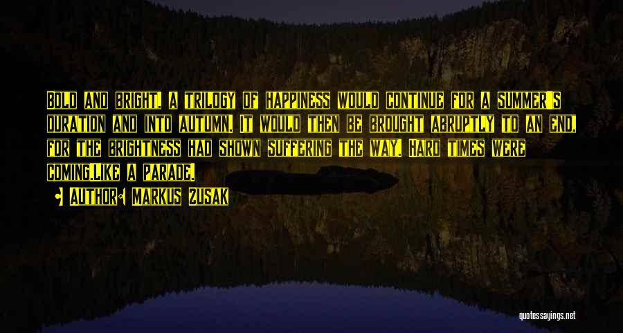 The Summer Trilogy Quotes By Markus Zusak