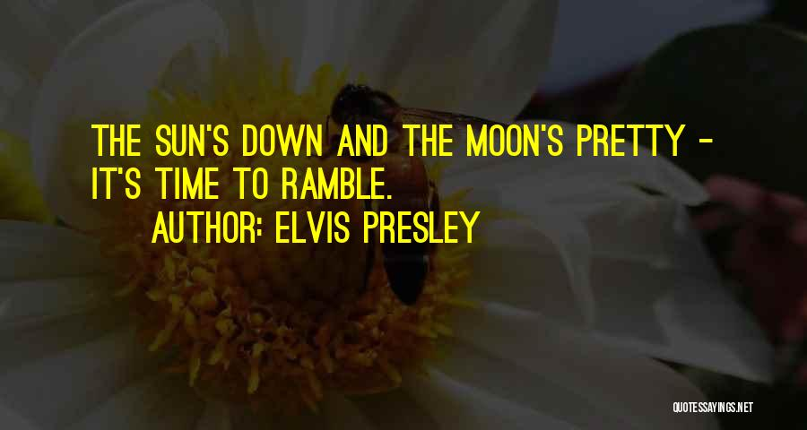 The Sun And Moon Quotes By Elvis Presley
