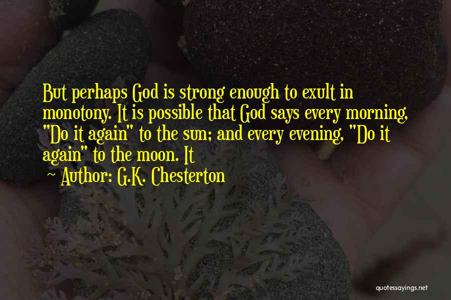The Sun And Moon Quotes By G.K. Chesterton