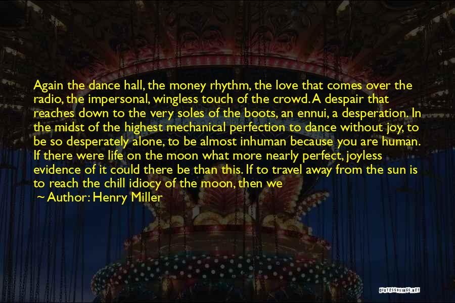 The Sun And Moon Quotes By Henry Miller