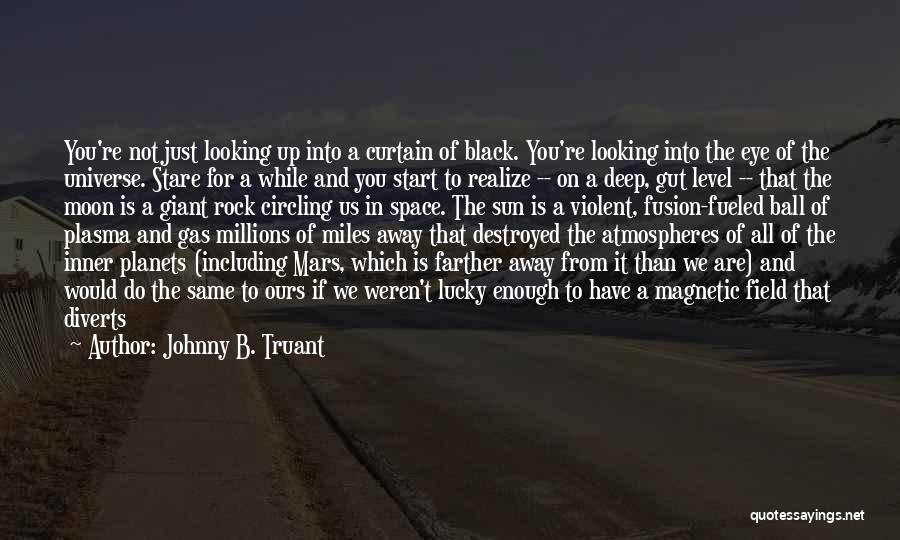 The Sun And Moon Quotes By Johnny B. Truant