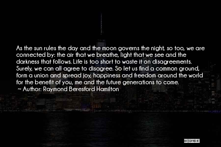The Sun And Moon Quotes By Raymond Beresford Hamilton