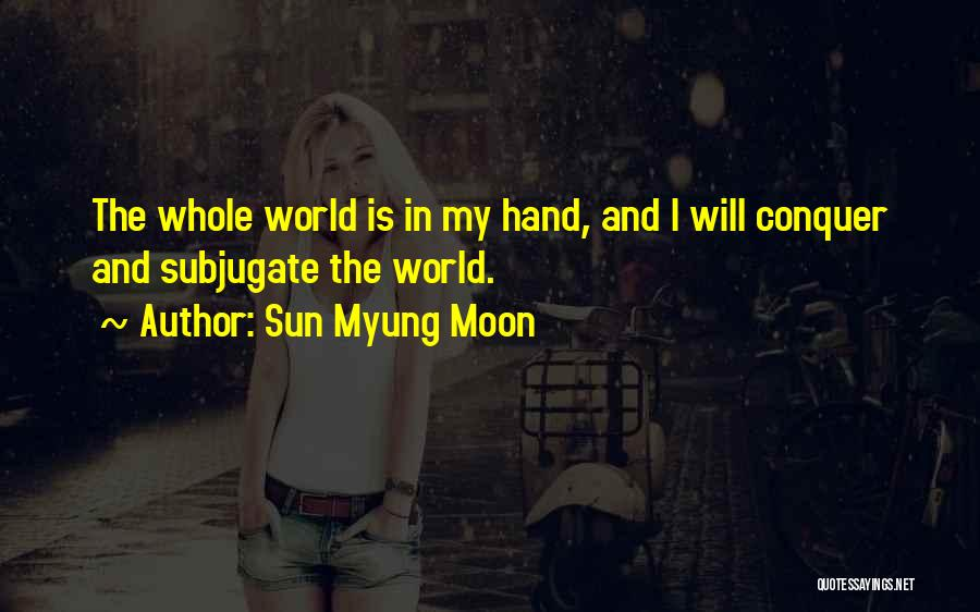 The Sun And Moon Quotes By Sun Myung Moon