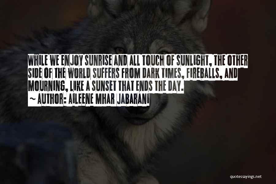 The Sunset And Sunrise Quotes By Aileene Mhar Jabarani