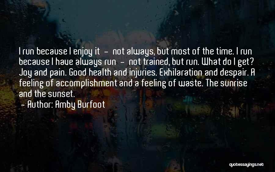 The Sunset And Sunrise Quotes By Amby Burfoot
