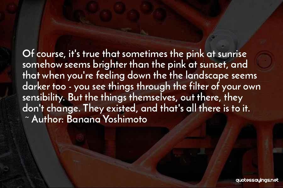 The Sunset And Sunrise Quotes By Banana Yoshimoto