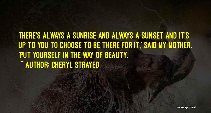 The Sunset And Sunrise Quotes By Cheryl Strayed