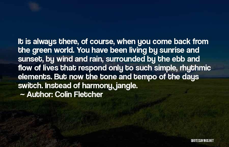 The Sunset And Sunrise Quotes By Colin Fletcher
