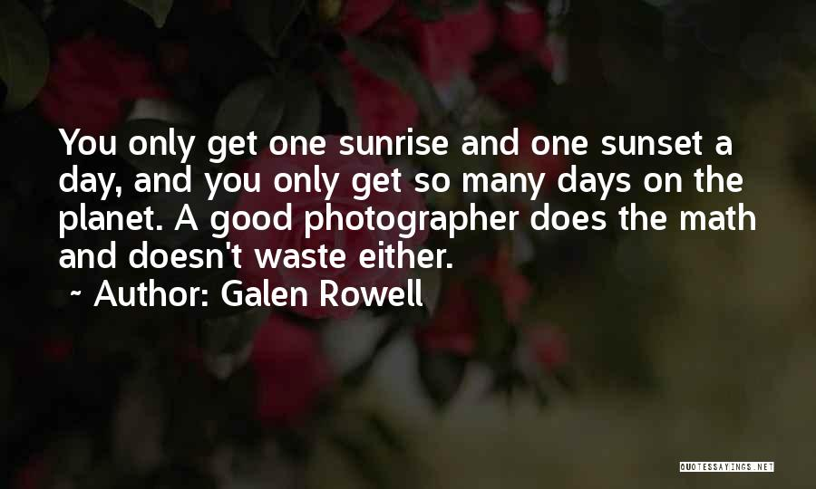 The Sunset And Sunrise Quotes By Galen Rowell