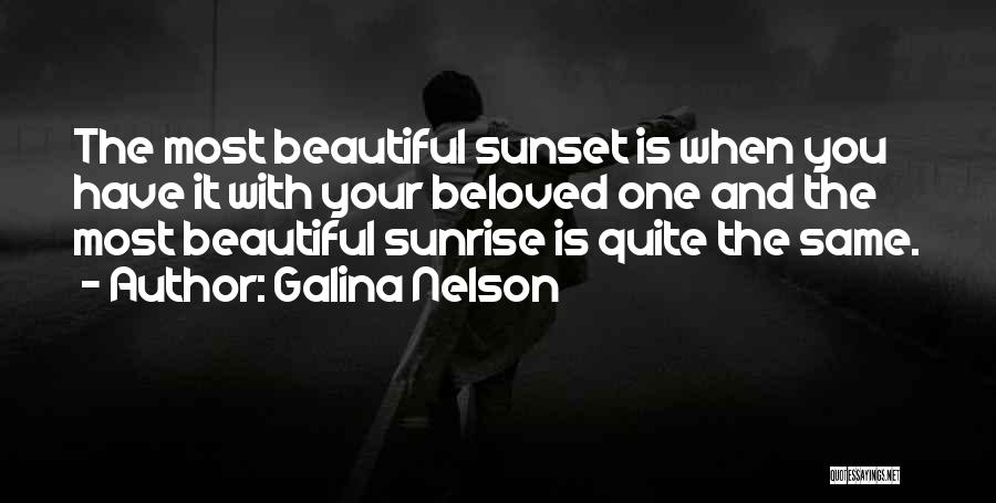The Sunset And Sunrise Quotes By Galina Nelson