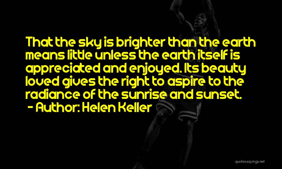 The Sunset And Sunrise Quotes By Helen Keller