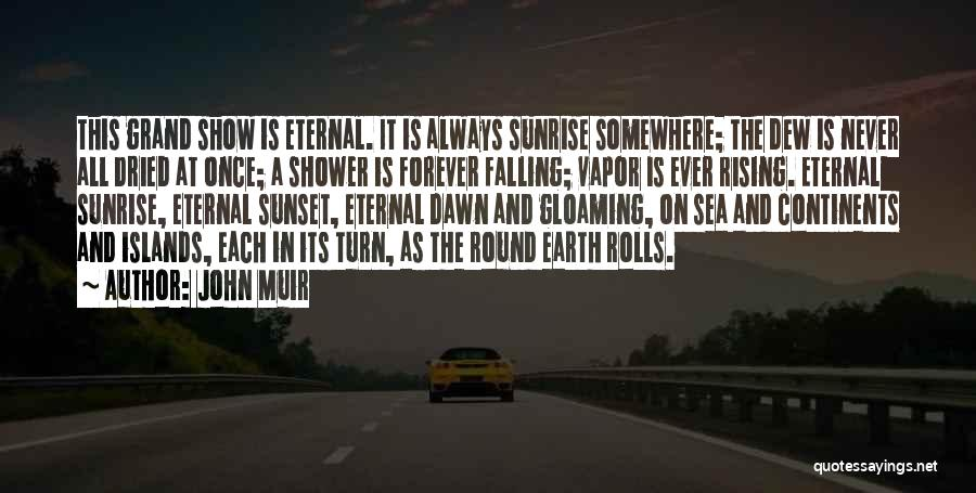 The Sunset And Sunrise Quotes By John Muir