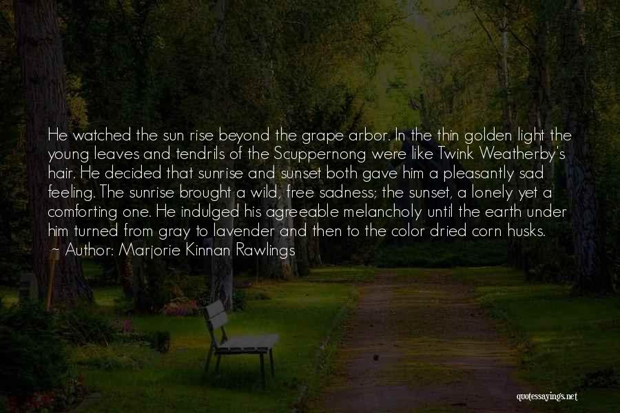 The Sunset And Sunrise Quotes By Marjorie Kinnan Rawlings