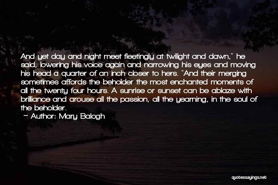 The Sunset And Sunrise Quotes By Mary Balogh