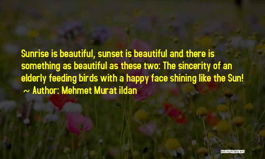 The Sunset And Sunrise Quotes By Mehmet Murat Ildan
