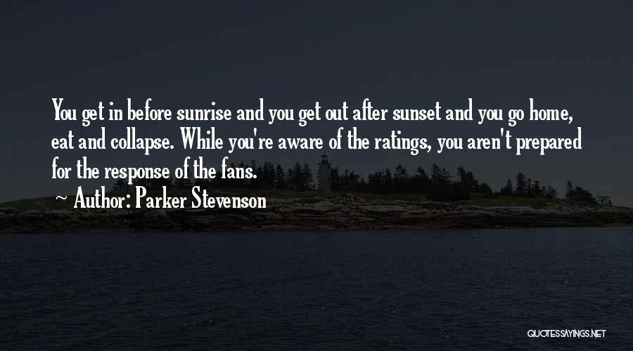 The Sunset And Sunrise Quotes By Parker Stevenson