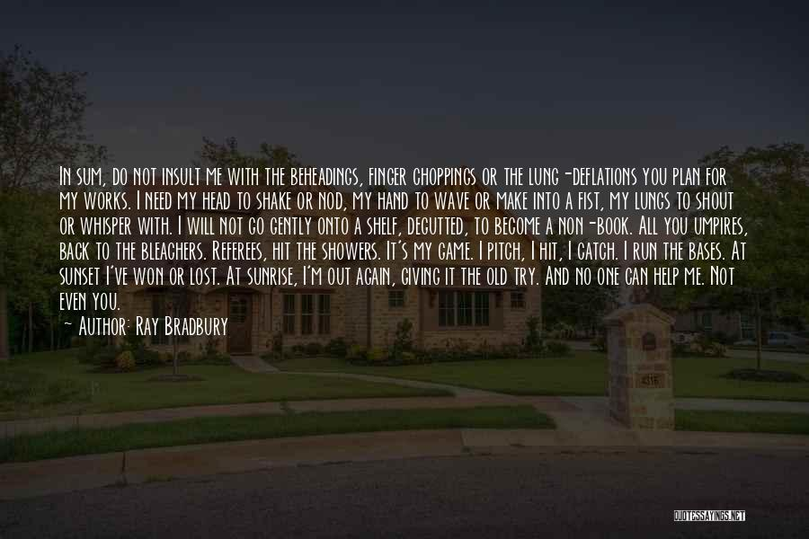 The Sunset And Sunrise Quotes By Ray Bradbury