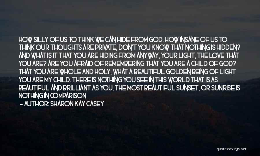The Sunset And Sunrise Quotes By Sharon Kay Casey