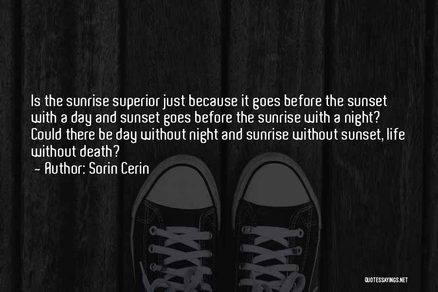 The Sunset And Sunrise Quotes By Sorin Cerin