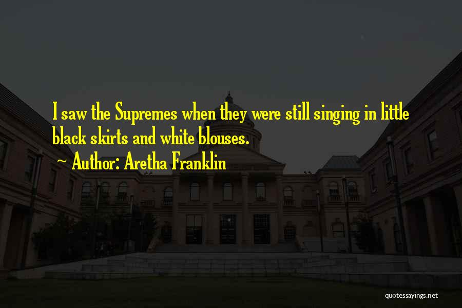 The Supremes Quotes By Aretha Franklin