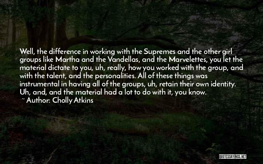 The Supremes Quotes By Cholly Atkins
