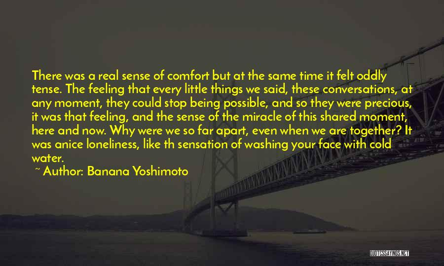 The Time We Shared Quotes By Banana Yoshimoto