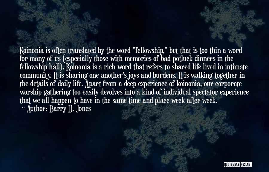 The Time We Shared Quotes By Barry D. Jones
