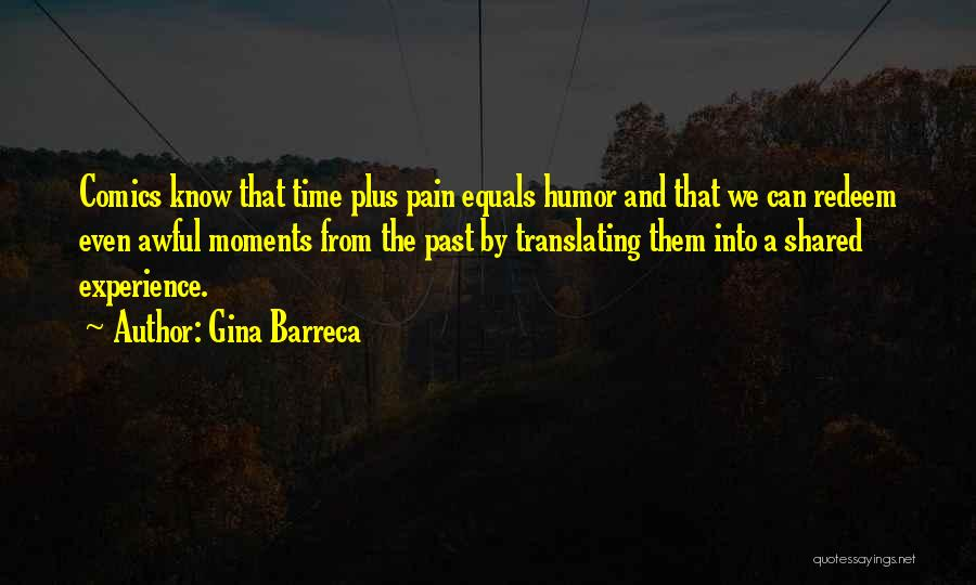 The Time We Shared Quotes By Gina Barreca