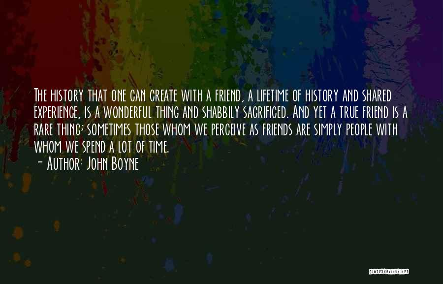 The Time We Shared Quotes By John Boyne