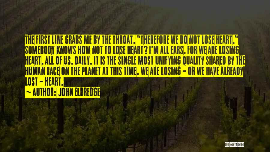 The Time We Shared Quotes By John Eldredge