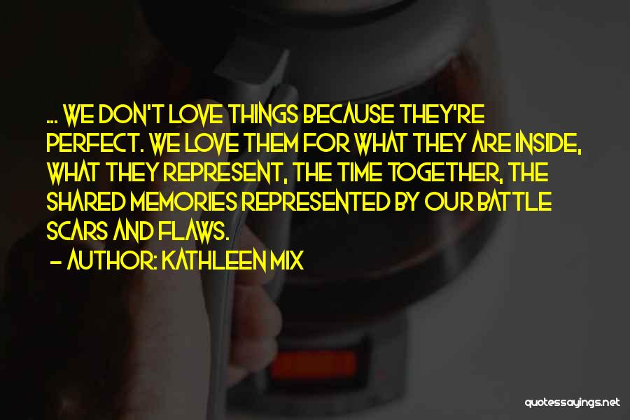 The Time We Shared Quotes By Kathleen Mix