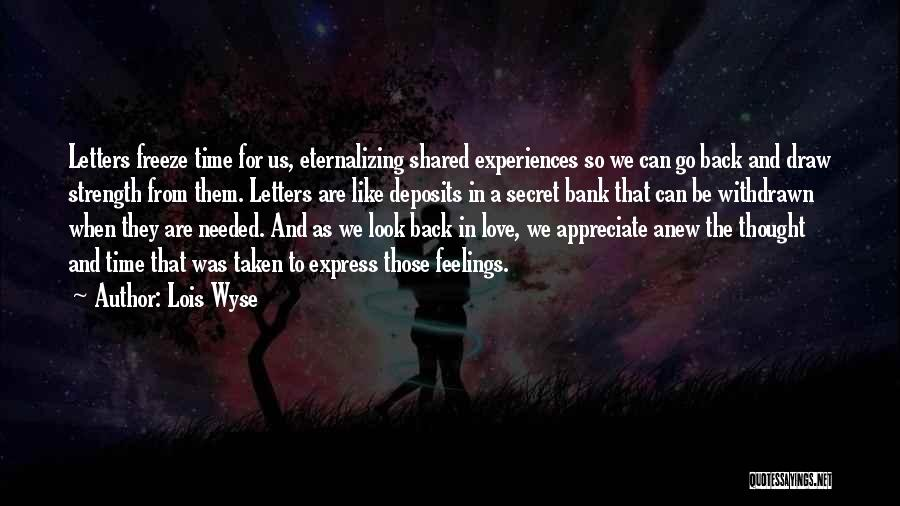 The Time We Shared Quotes By Lois Wyse