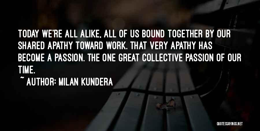 The Time We Shared Quotes By Milan Kundera