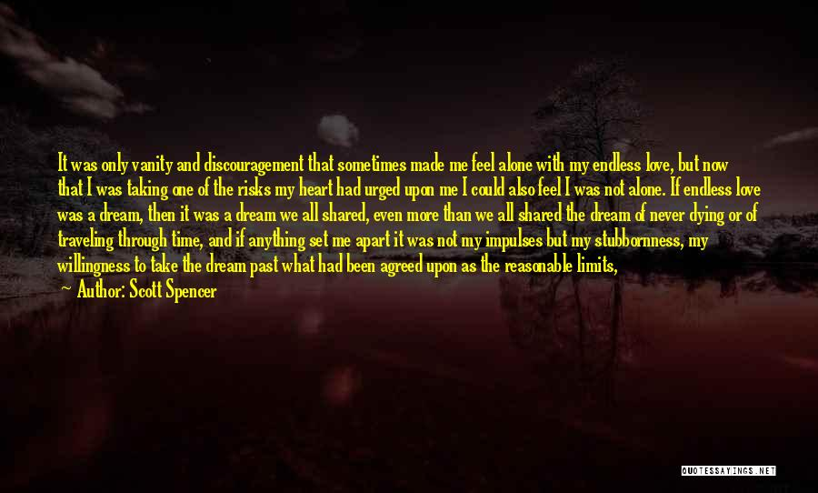 The Time We Shared Quotes By Scott Spencer
