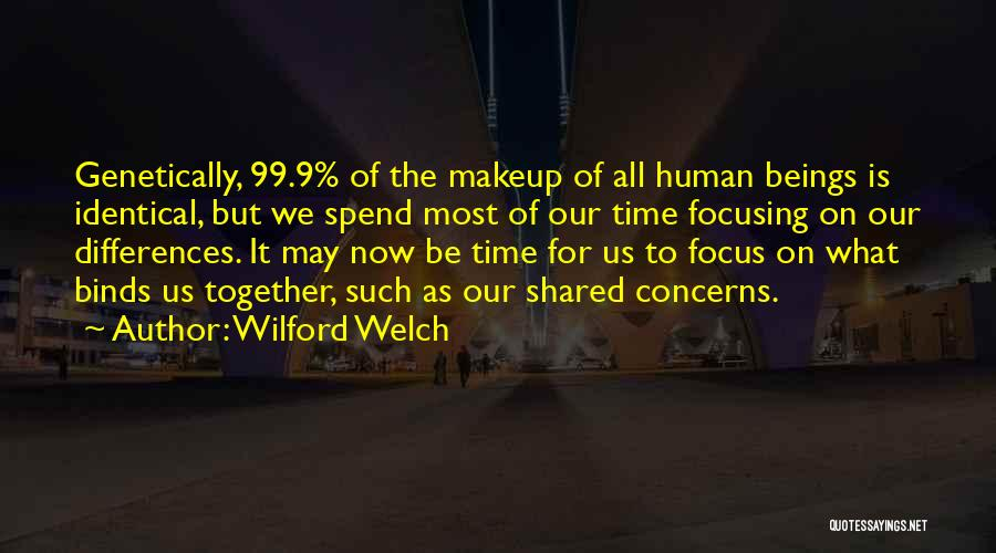 The Time We Shared Quotes By Wilford Welch
