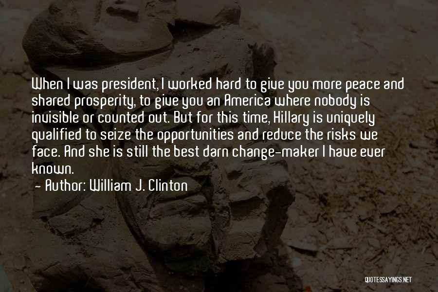 The Time We Shared Quotes By William J. Clinton