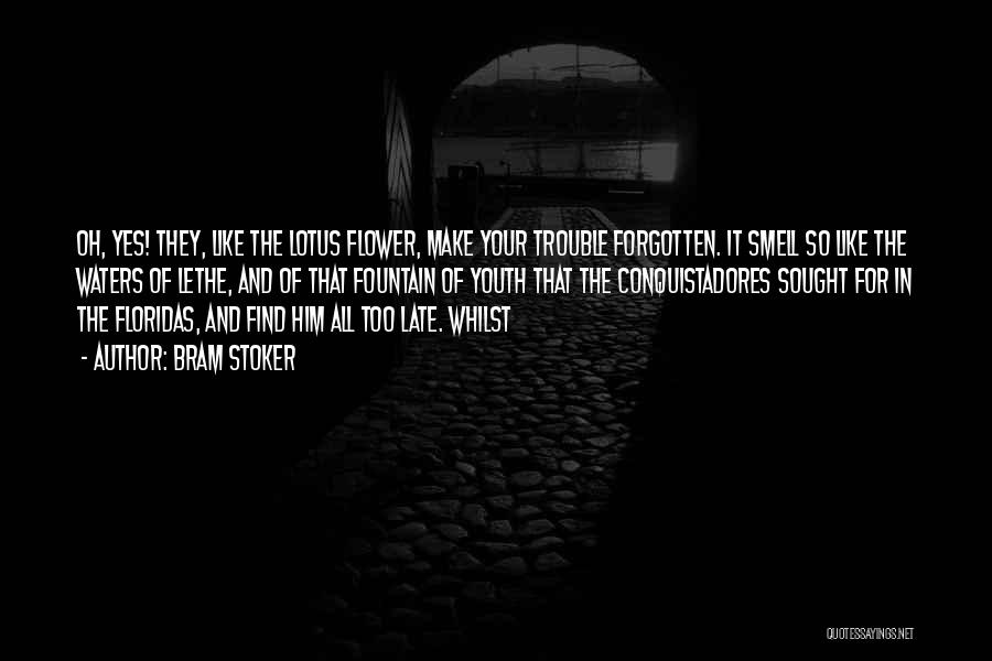 The Trouble With Youth Quotes By Bram Stoker