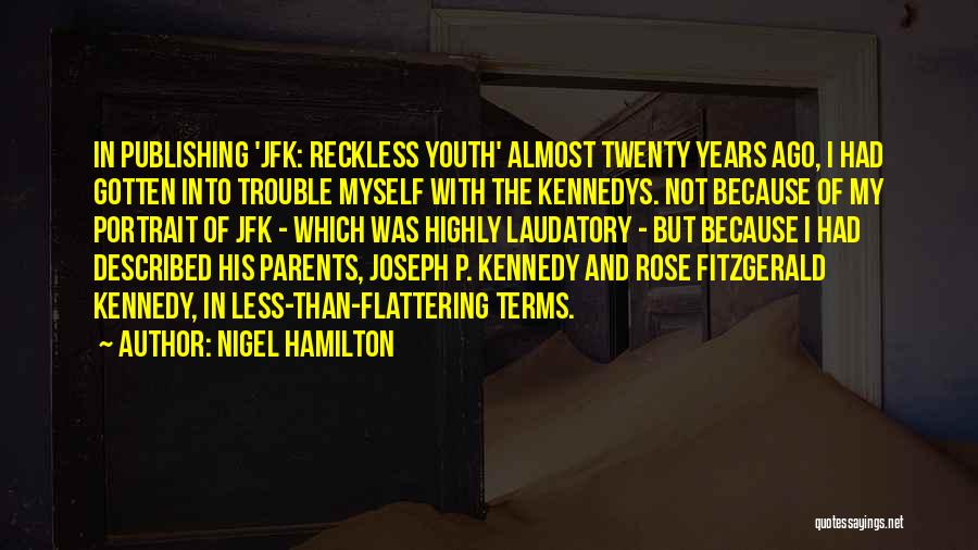 The Trouble With Youth Quotes By Nigel Hamilton