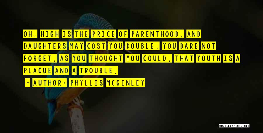 The Trouble With Youth Quotes By Phyllis McGinley