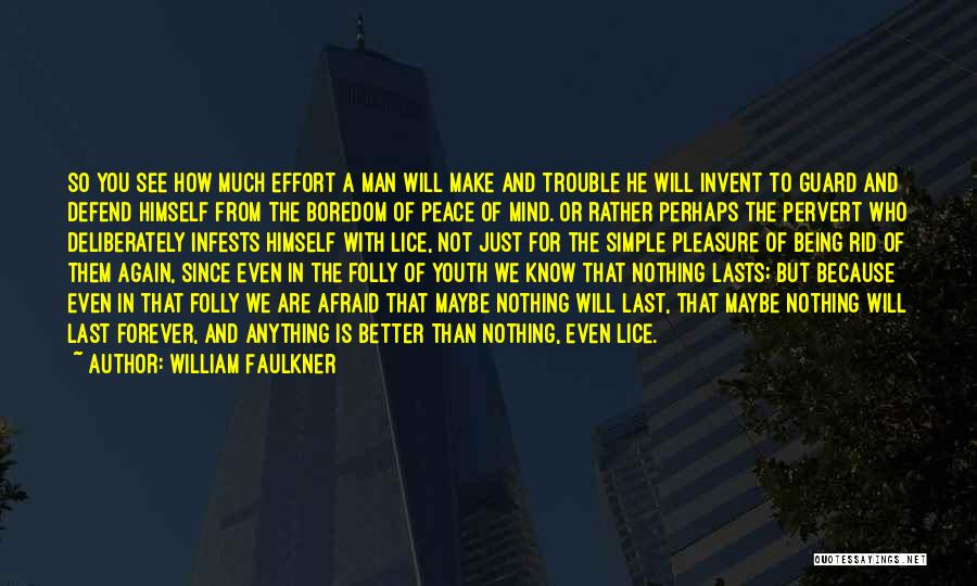 The Trouble With Youth Quotes By William Faulkner