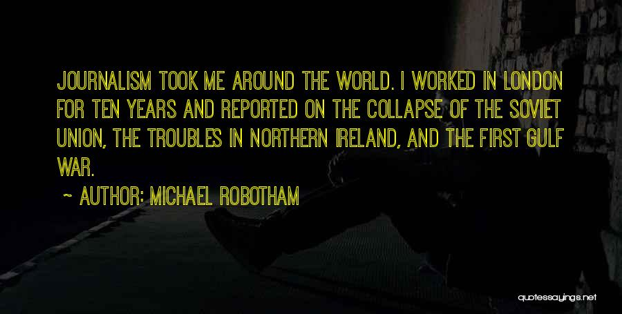 The Troubles In Northern Ireland Quotes By Michael Robotham
