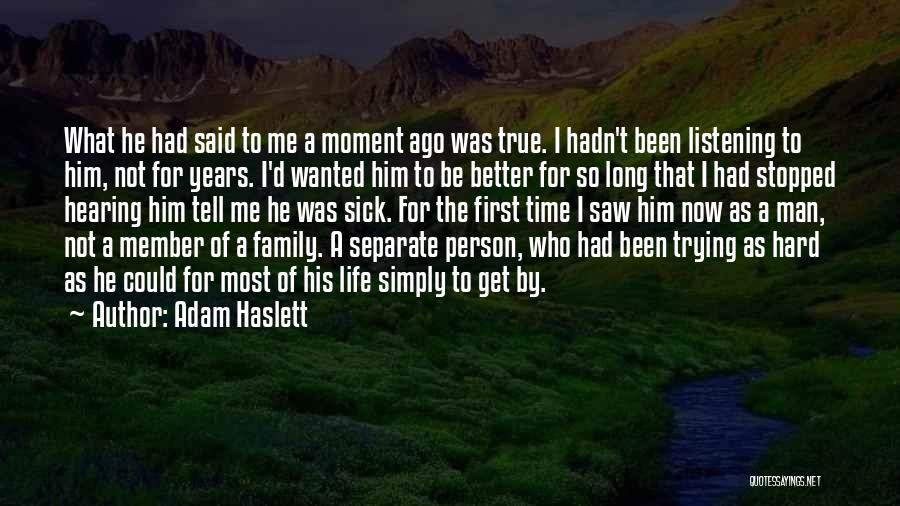 The True Person Quotes By Adam Haslett