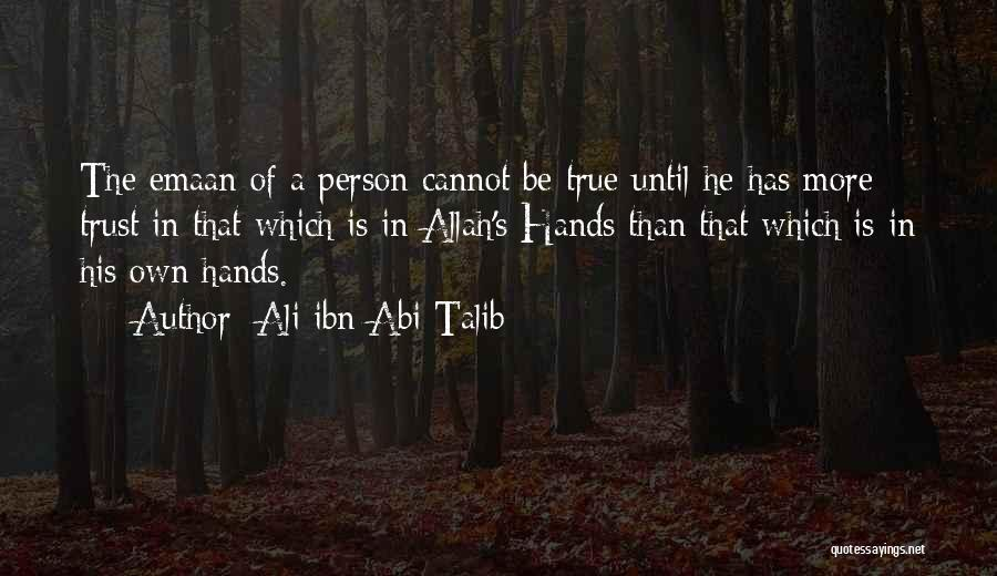 The True Person Quotes By Ali Ibn Abi Talib
