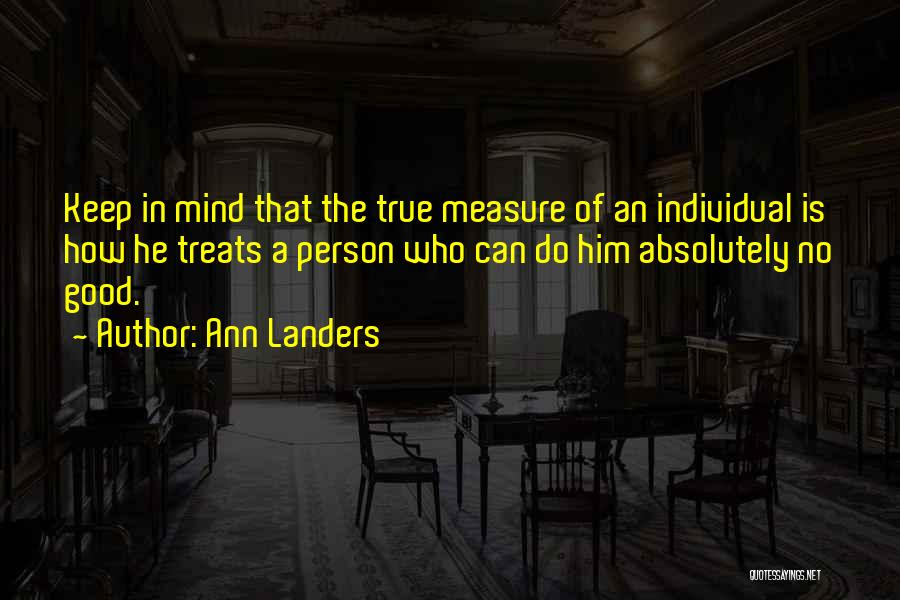 The True Person Quotes By Ann Landers