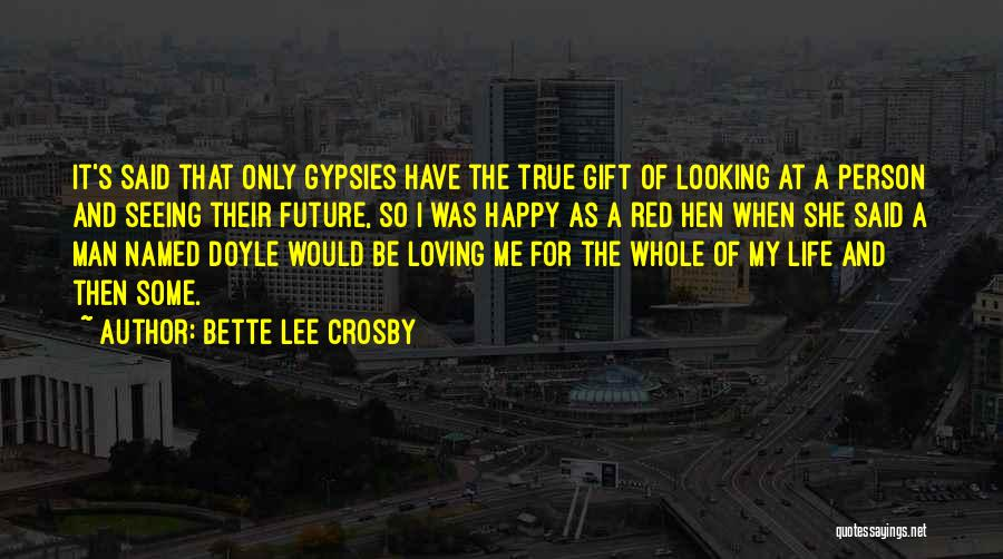 The True Person Quotes By Bette Lee Crosby