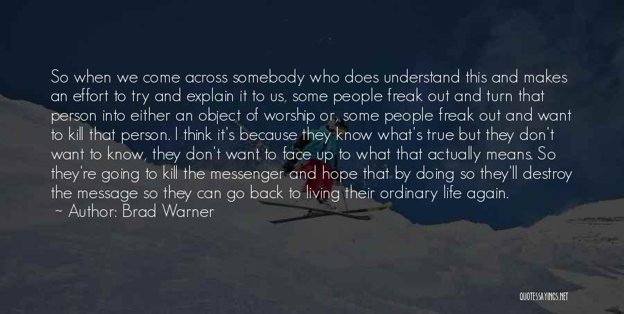 The True Person Quotes By Brad Warner