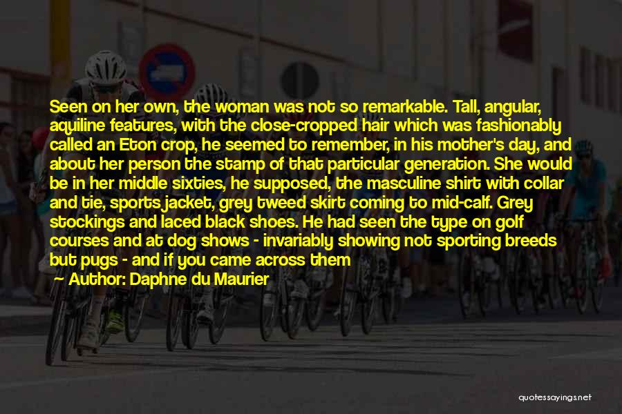 The True Person Quotes By Daphne Du Maurier