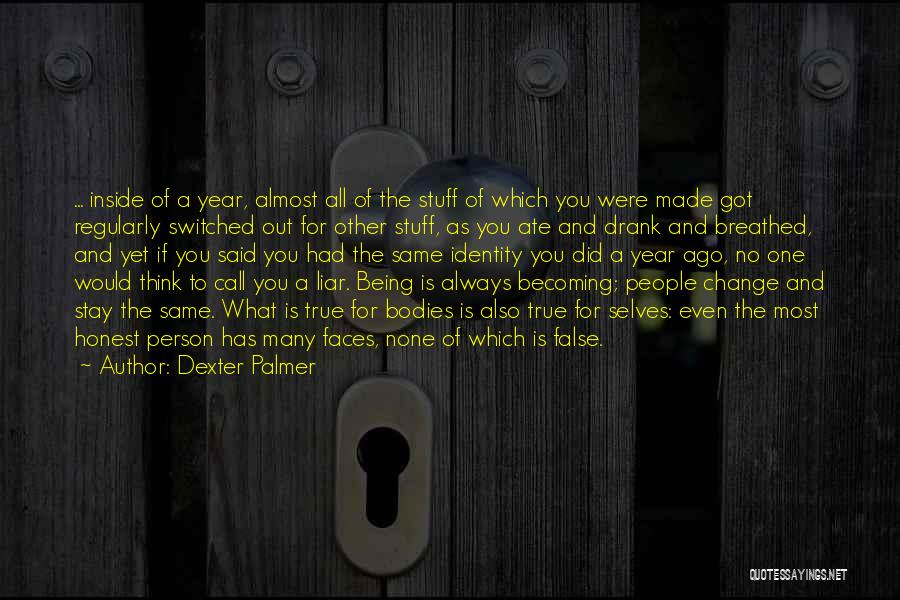 The True Person Quotes By Dexter Palmer